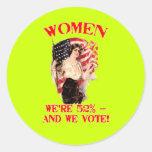 WOMEN - We're 52% and We Vote! Round Stickers