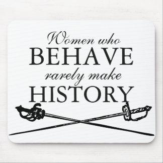 Women Who Behave Rarely Make History Mousepad