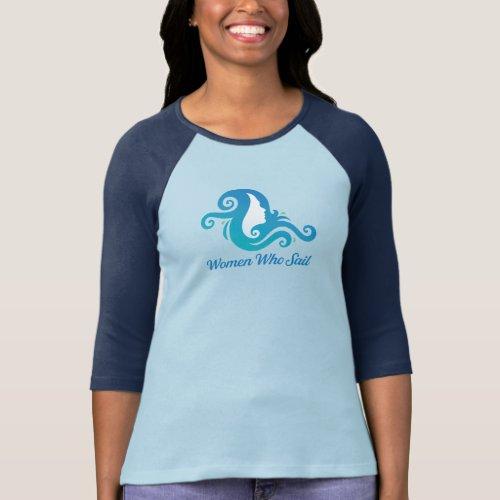 Women Who Sail _  Raglan T_shirt _ BlueBlue