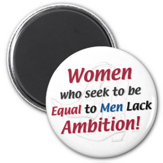 Women Who Seek to Be Equal to Men Lack Ambition! Magnet