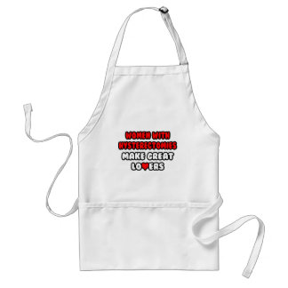 Women with Hysterectomies Make Great Lovers Adult Apron