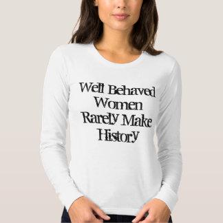 WomenRarely bien comportado hace historia Camisas
