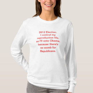 Women's 2012 Election Shirt favors women's rights