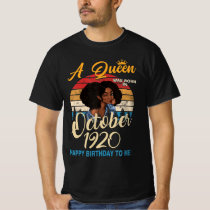 Womens A Queen Was Born In October  1920 , Happy B T-Shirt