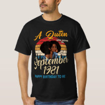 Womens A Queen Was Born In September 1981 , Happy T-Shirt
