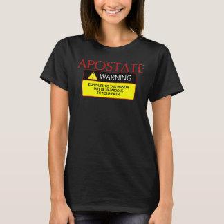Women's Apostate Warning!  T-Shirt