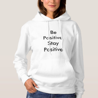 Women's Basic Be Positive Stay Positive Sweatshirt
