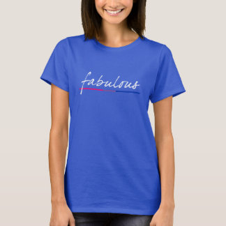 "Women's bisexual ""fabulous"" tee sizes S to 3XL"