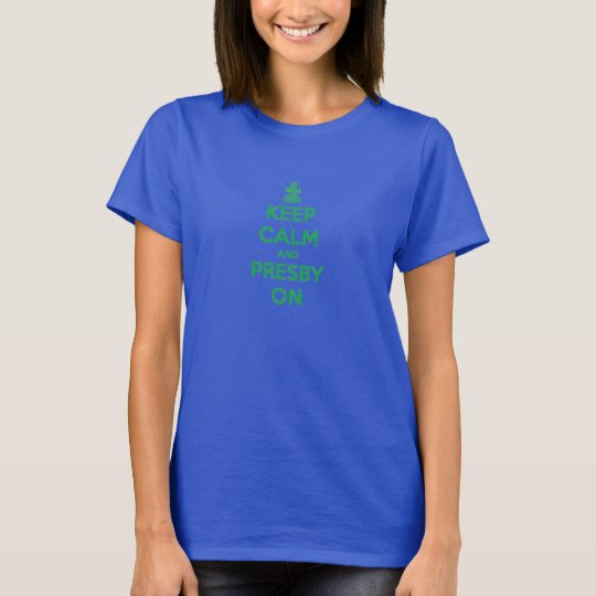 Women's blue Keep calm and presby on T-shirt