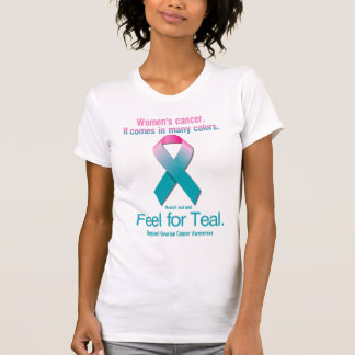 Women's cancer. It comes in many colors. Shirts