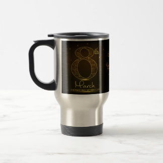 Women's day in  black and gold travel mug