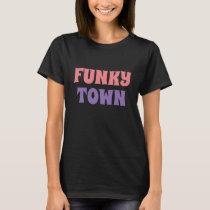 Women's fashion Vintage Retro FUNKY TOWN T-shirt
