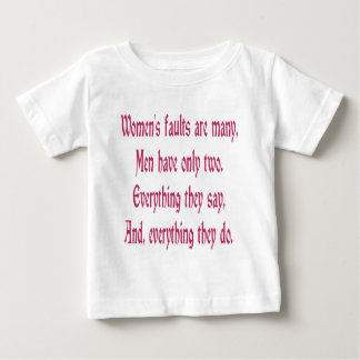 Women's Faults Are Many Baby T-Shirt