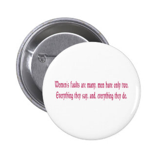 Women's Faults Are Many Pinback Button