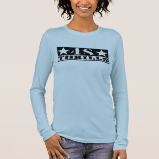Women's fitted long sleeve 48 thrills T Long Sleeve T-Shirt