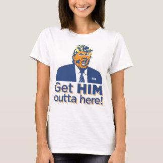 "Women's ""Get HIM outta here!"" Trump Sucks T-shirt"