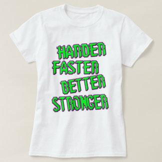 womens harder faster better stronger shirt