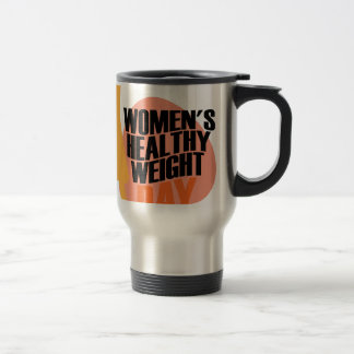 Women's Healthy Weight Day - Appreciation Day Travel Mug