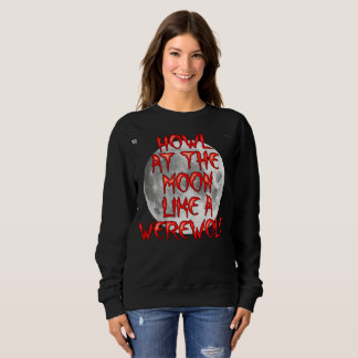 "Women's ""Howl at the Moon"" Basic Sweatshirt"