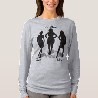 Womens I'm About That Life Long Sleeve T T-Shirt