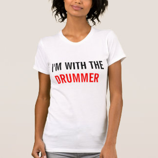"""Women's """"I'm With The Drummer"""" T-Shirt"""