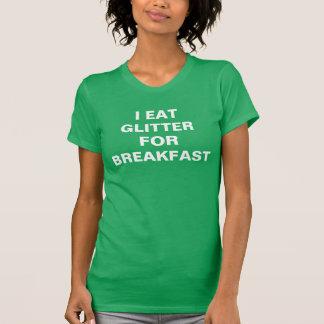 Women's Kelly Green I eat glitter for breakfast T-Shirt