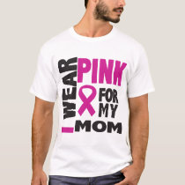 Women's Ladies I Wear Pink For My Mom Pink Ribbon T-Shirt