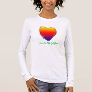 Women's Long Sleeve T-Shirt - Love Is My Religion