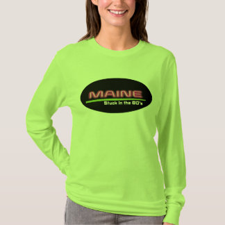 Women's Long Sleeve T-Shirt MAINE STUCK IN THE80's