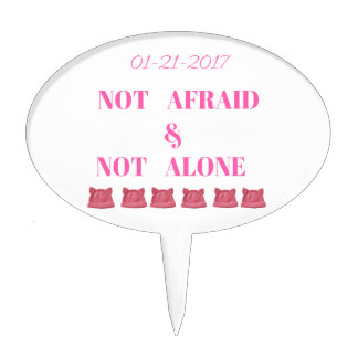 WOMEN'S MARCH NOT ALONE & NOT AFRAID CAKE TOPPER