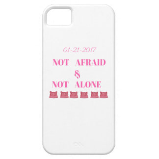 WOMEN'S MARCH NOT ALONE & NOT AFRAID iPhone SE/5/5s CASE