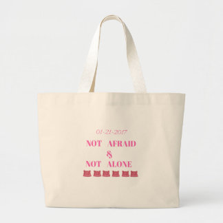 WOMEN'S MARCH NOT ALONE & NOT AFRAID LARGE TOTE BAG