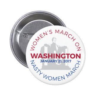 Women's March on Washington - Nasty Woman March Button