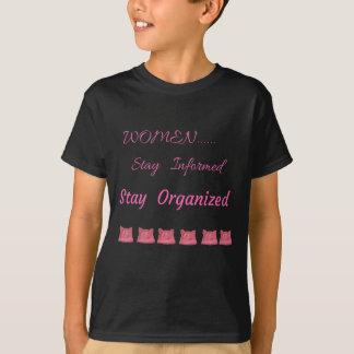 WOMEN'S MARCH STAY INFORMED STAY ORGANIZED T-Shirt
