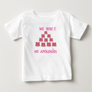 WOMEN'S MARCH WE RISE  NO APOLOGIES BABY T-Shirt