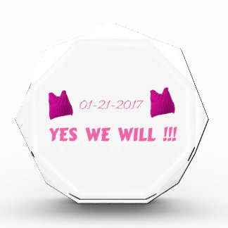 WOMEN'S MARCH  YES WE WILL ACRYLIC AWARD