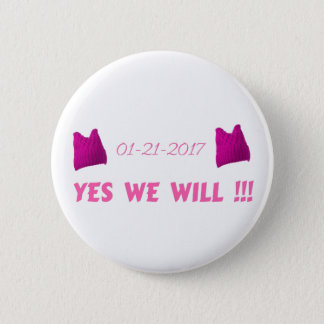 WOMEN'S MARCH  YES WE WILL PINBACK BUTTON