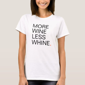 Women's More wine less whine T-Shirt