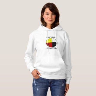Women's Not Your Stereotype Hoodie (Light)