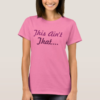 Women's Pink/Purple This Aint That T-Shirt