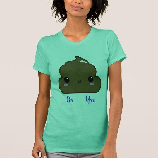 Women's Poo On You Shirt