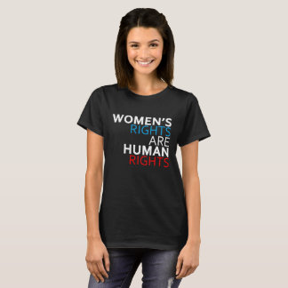 Women's Rights are Human Rights Women's T-Shirt