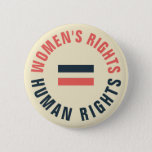 """Women&#39;s Rights Equal Human Rights Feminist Button<br><div class=""""desc"""">Wear or gift this button to show your solidarity with women in the recognition that women&#39;s rights are human rights,  and that defending the rights,  health,  and well-being of the most marginalized among us is defending all of us. For more items with this motif,  see my Collection,  &quot;Fiercely Feminist.&quot;</div>"""
