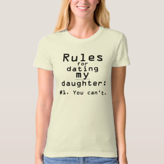 Women's rules for dating my daughter shirt