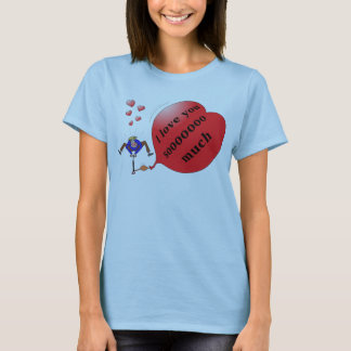 Womens T-shirt - I love you soo much