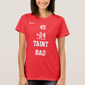 Women's Taint Bad Red Tee