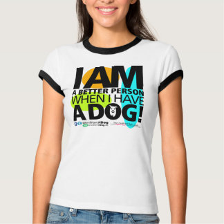 Women's WHEN I HAVE A DOG B&W T-shirt