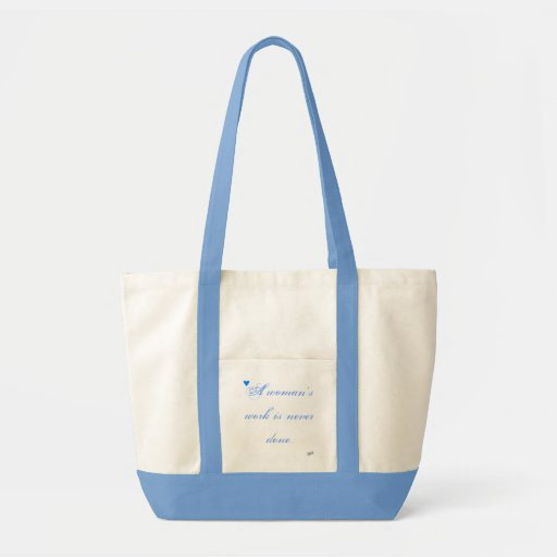 Women's work is never done. tote bag