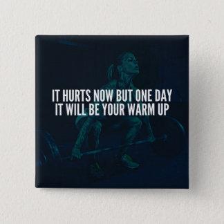 Women's Workout Motivation - Hurts Now, Warm-Up Pinback Button