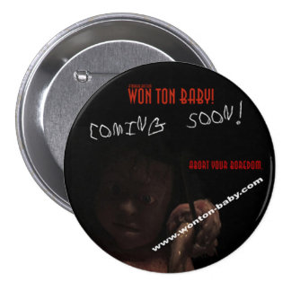 """Won Ton Baby! Limited Time Promotional Buttons- 3"""" Pinback Button"""